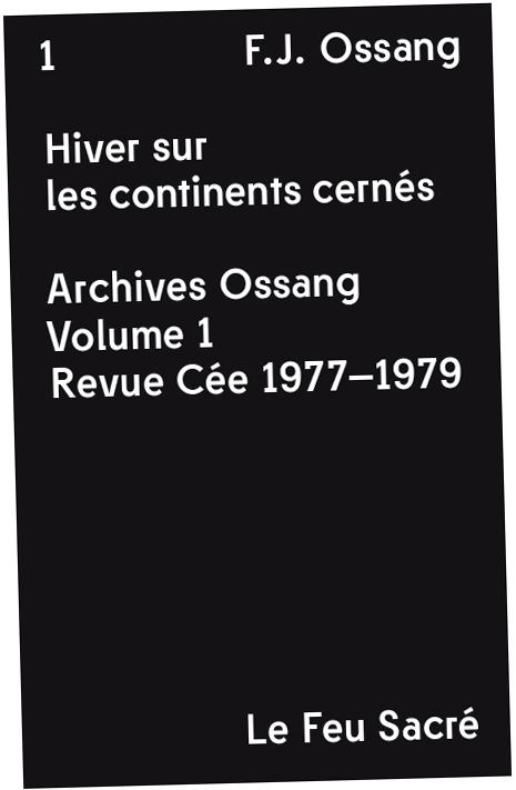 Hiver sur les Continents Cernés, F.J. Ossang, Le Feu Sacré éditions